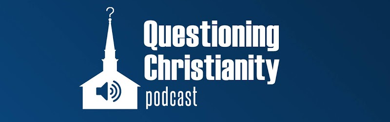 Questioning Christianity Podcast
