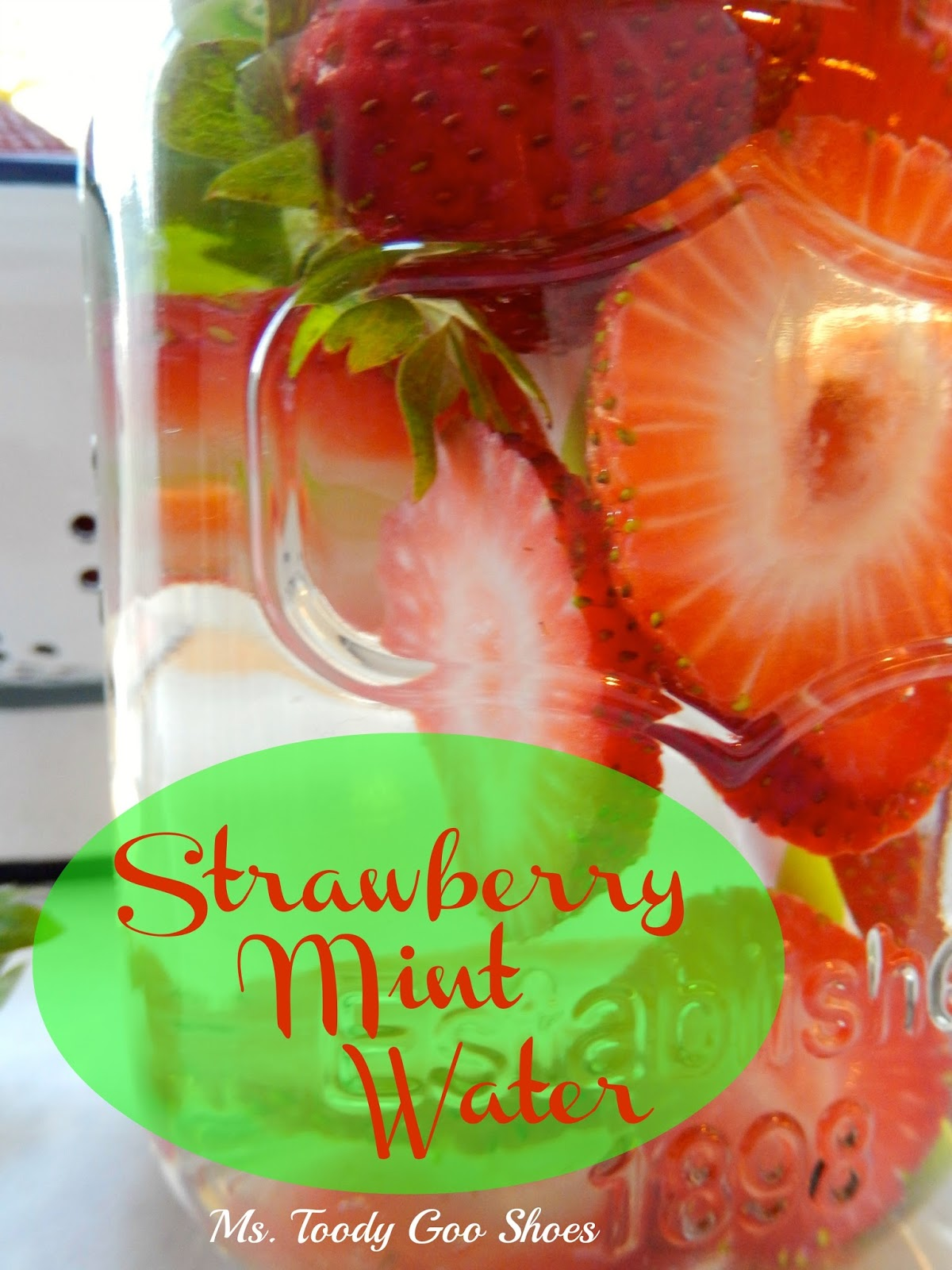 Strawberry Mint Water - A fresh and tasty change from ordinary water...and no calories! Ms. Toody Goo Shoes