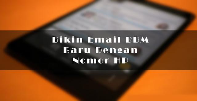 Bikin Email BBM Baru Dengan Nomor HP