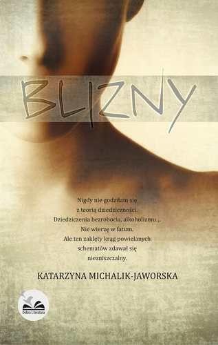 Blizny - Katarzyna Michalik-Jaworska