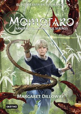 LIBRO - MOMOTARO #2 Xander y el ladrón de sueños Margaret Dilloway Xander and the Dream Thief   (Destino - 13 Noviembre 2018)  COMPRAR ESTE LIBRO