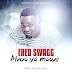 New Audio Fred Swagg_Mvua Ya Mawe Listen/Download Now