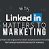 WHY LINKEDIN MATTERS TO MARKETING #INFOGRAPHIC