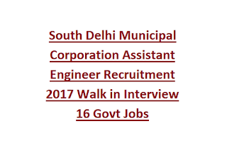 South Delhi Municipal Corporation Assistant Engineer Recruitment 2017 Walk in Interview 16 Govt Jobs