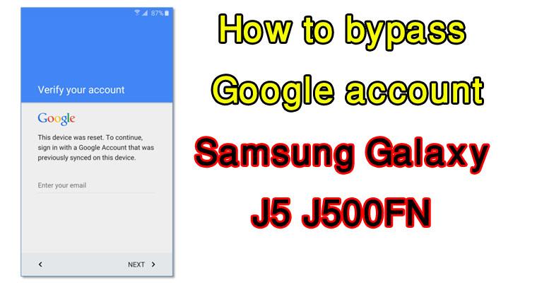 Samsung Galaxy J5 J500FN - How to bypass Google account