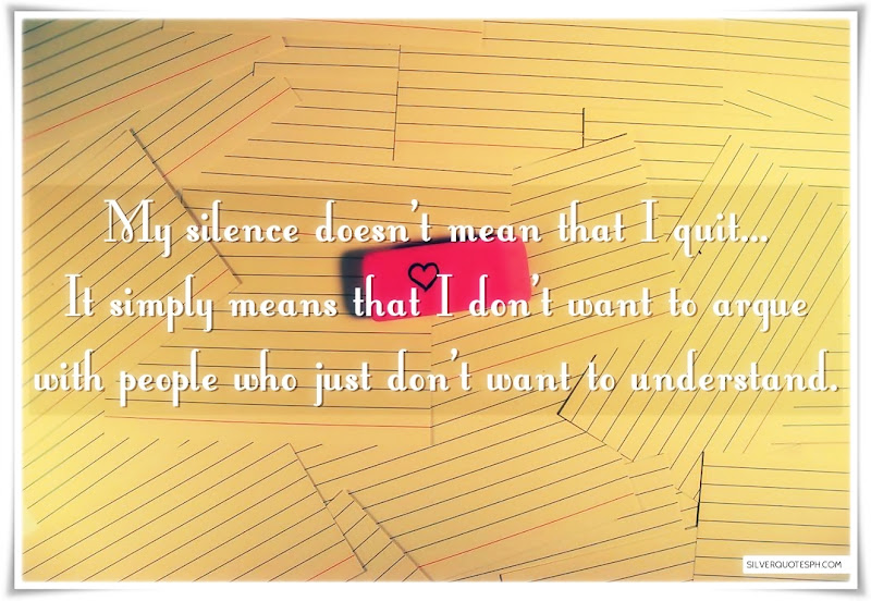My Silence Doesn't Mean That I Quit, Picture Quotes, Love Quotes, Sad Quotes, Sweet Quotes, Birthday Quotes, Friendship Quotes, Inspirational Quotes, Tagalog Quotes