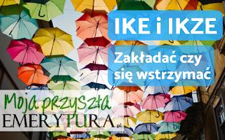 Zakładać IKE i IKZE czy się wstrzymać do startu PPK?