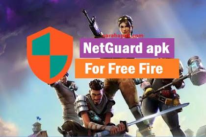 Netguard Free fire apk - Booyah bisa lebih mudah, 100% work | carabapak.com