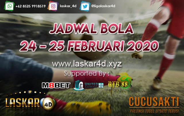 JADWAL BOLA JITU TANGGAL 24 – 25 FEBRUARI 2020