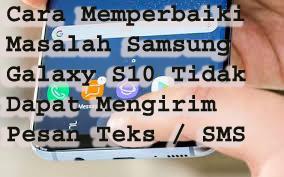 Cara Memperbaiki Masalah Samsung Galaxy S10 Tidak Dapat Mengirim Pesan Teks / SMS