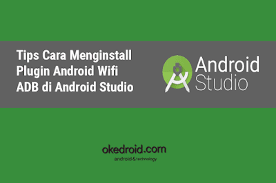 adalah salah satu plugin di Android Studio  Tips Cara Menginstall Plugin Android Wifi ADB di Android Studio