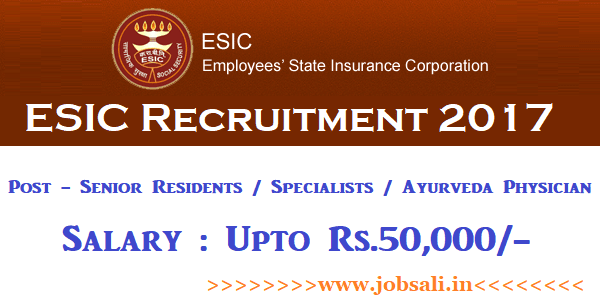 ESIC Recruitment 2017, esic jobs portal, ESIC Walk In Interview