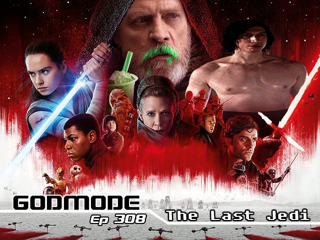 GODMODE 308 - THE LAST JEDI