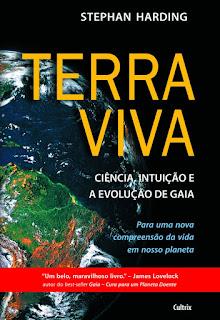 Terra Viva - Ciência Intuição e a Evolução de Gaia | Stephan Harding