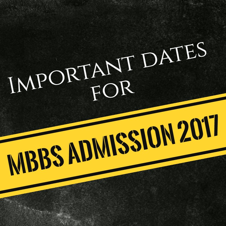 Important dates for MBBS admission 2017