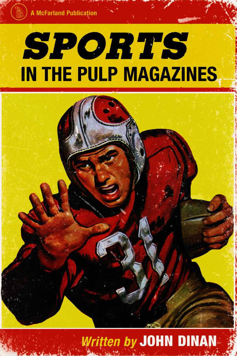 pulpetti friday s forgotten book john dinan sports in the pulp as i wrote in my earlier post i have a new book out it s a collection of articles and essays on different kinds of genre and pulp fiction