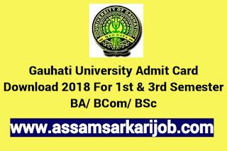 Gauhati University Admit Card Download 2018 For 1st & 3rd Semester BA/ BCom/ BSc