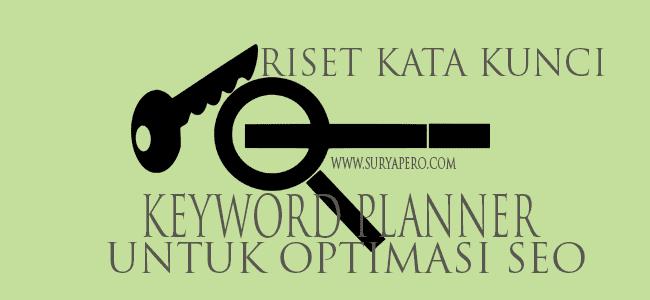 Cara Riset Keyword Planner Terbaru 2019