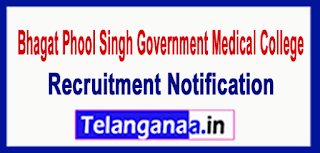 BPSGMC Bhagat Phool Singh Government Medical College Recruitment Notificatin 2017 Last Date 21-06-2017
