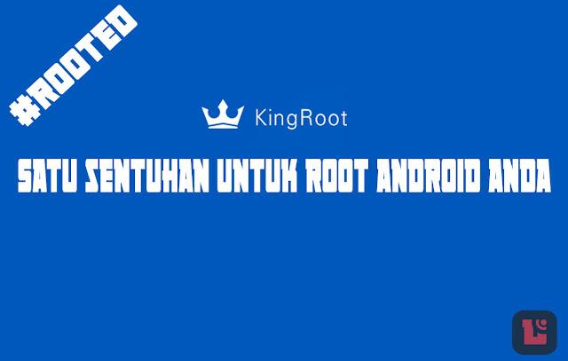 Root memang sudah menjadi hal wajib jika kalian ingin lebih puas dalam menggunakan device Kingroot solusi terhebat root android dengan satu sentuhan