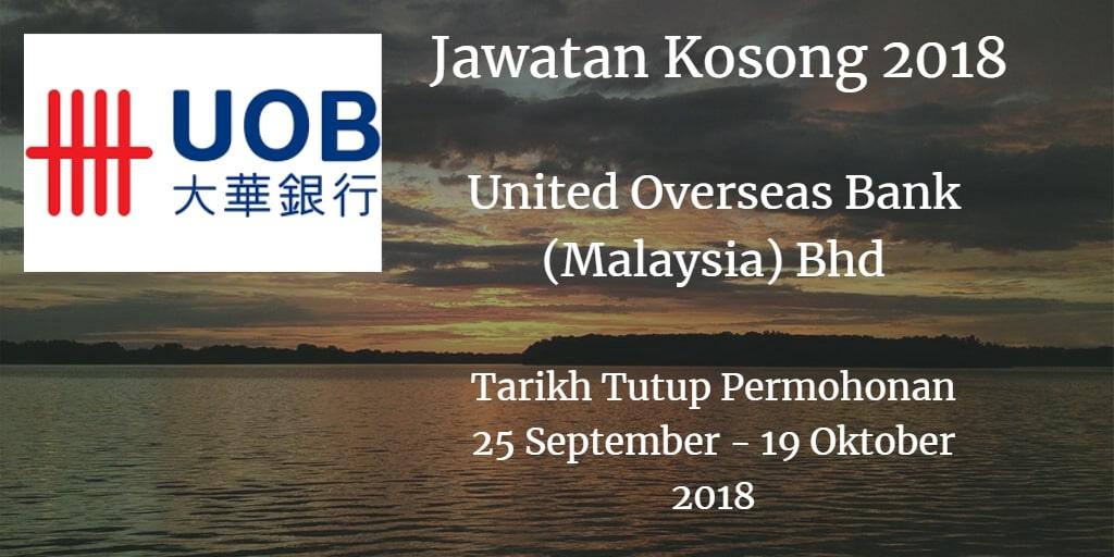 Jawatan Kosong United Overseas Bank (Malaysia) Bhd 25 September - 19 Oktober 2018