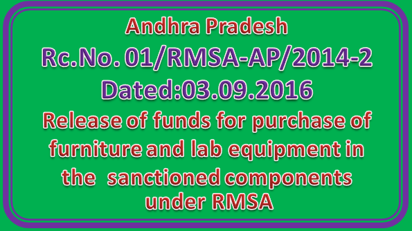 Rc No  01 || Release of funds for purchase of furniture and lab equipment in the  sanctioned components under RMSA - Phase-II at School level in approved 162 Secondary Schools  in the State