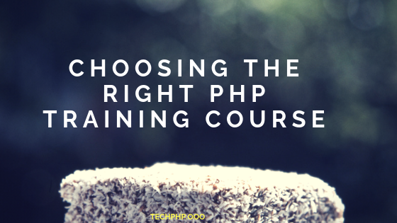 Choosing The Right PHP Training Course