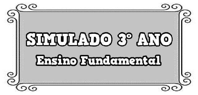 Simulado de Língua Portuguesa 3º ano fase final do Ciclo de Alfabetização