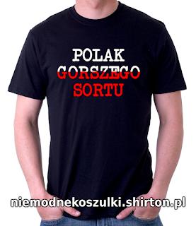 Koszulka Polak gorszego sortu, najgorszy sort polaków