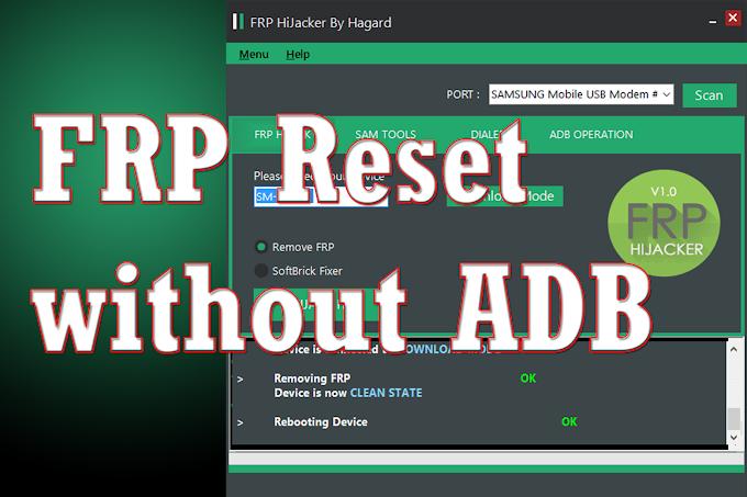 FRP HIJACKER V1.0 (Reset FRP without ADB)