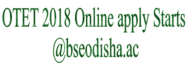 OTET 2018 Online Application link released @bseodisha.ac.in –Know details