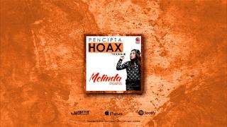 Lirik Lagu Pencipta Hoax Terbaik - Melinda Pasha