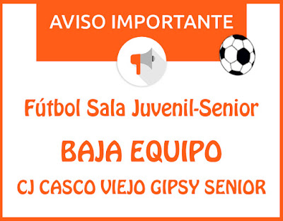 FÚTBOL SALA JUVENIL-SENIOR: Baja equipo CJ Casco Viejo Gipsy