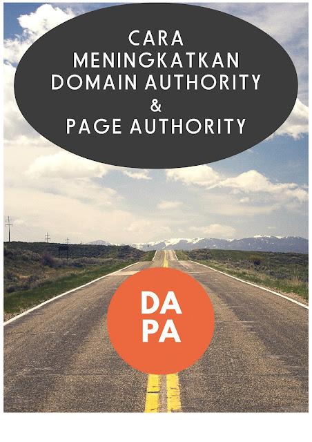 mengenal dan cara meningkatkan domain authority (da) dan page authority (pa)
