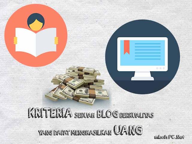 Kriteria Sebuah Blog Berkualitas Yang Dapat Menghasilkan Uang di Internet.