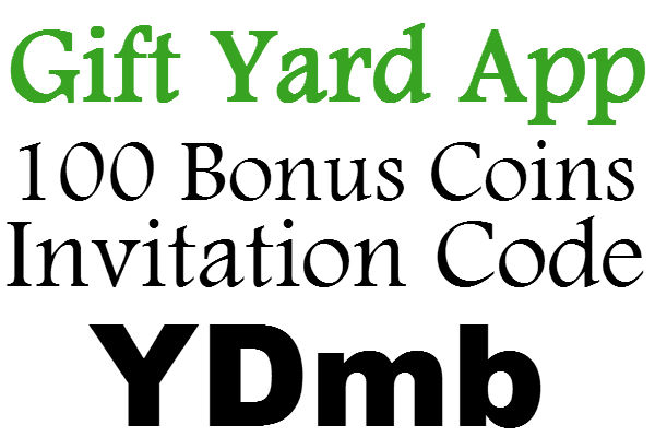 Gift Yard App Invitation Code 2020, 100 Bonus Coins GiftYard Sign UP Bonus, Gift Yard Refer A Friend 2020