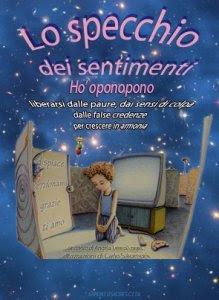 Lo specchio dei sentimenti - Ho'oponopono - Carlo Salomoni, Angela Teresa Lopez (benessere personale)
