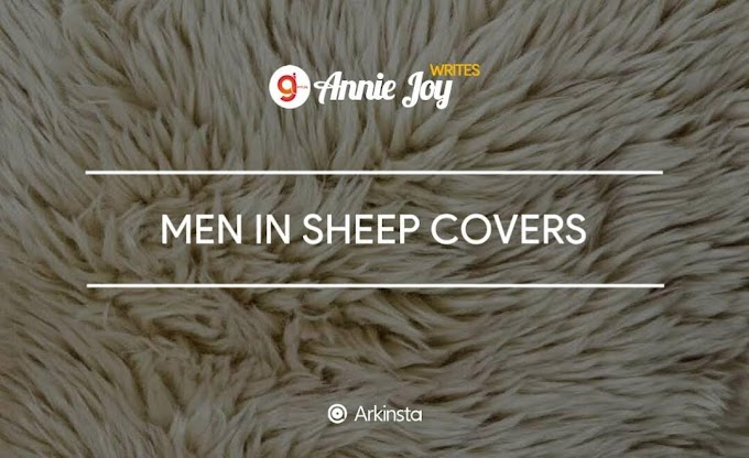Annie~Joy writes: Men In Sheep Covers. Part 2 #BeInspired!