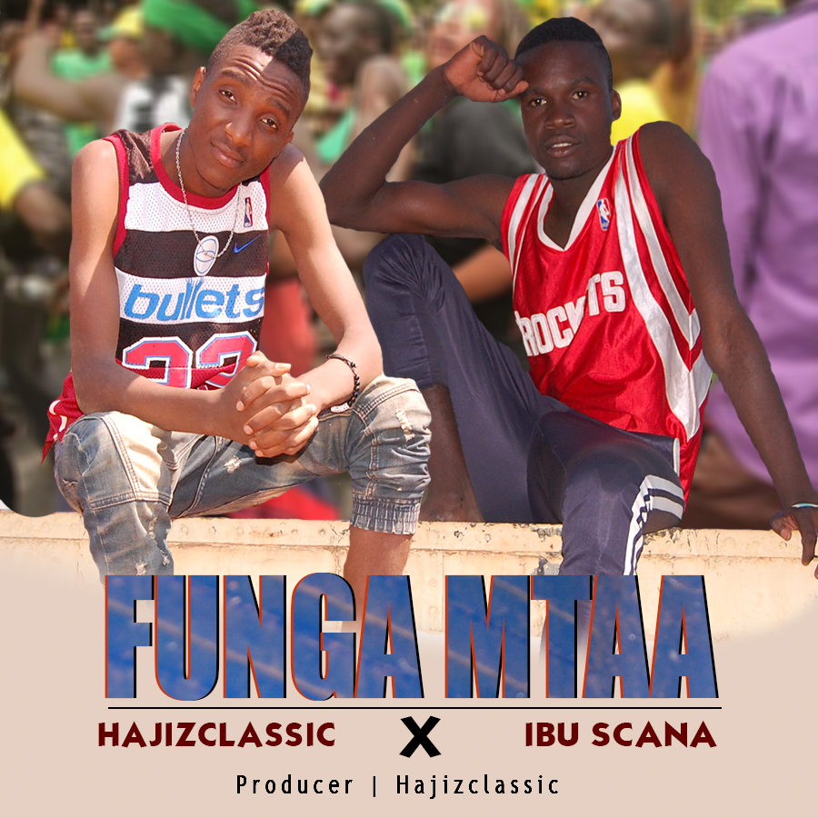 Audio | Hajizclassic Ft Ibu Scana - FUNGA MTAA {SINGELI} | Mp3 Download