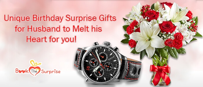 Amazing Ideas To Give Birthday Surprise Gifts For Husband