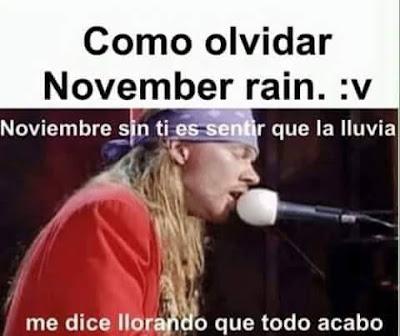 Meme November rain vs Noviembre sin ti
