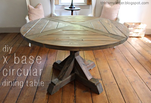 That's My Letter: DIY X Base Circular Dining Table