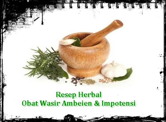 resep herbal obat wasir ambeien dan impotensi resep