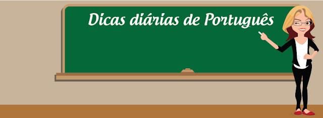 DICAS DIÁRIAS DE PORTUGUÊS