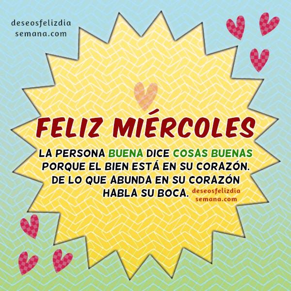 Frases de Feliz Miércoles, bonitas imágenes del miércoles para saludar y compartir  por Mery Bracho.