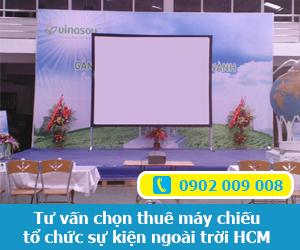 Tư vấn chọn thuê máy chiếu tổ chức sự kiện ngoài trời HCM
