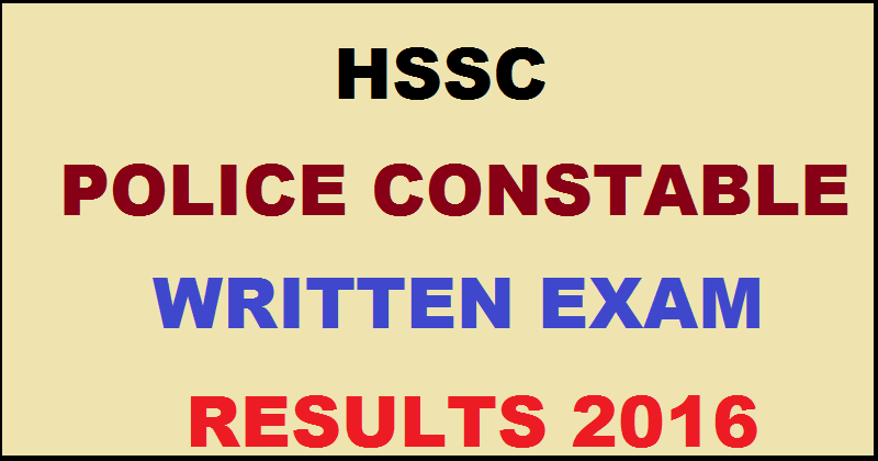 Haryana Police Constable Results 2016 www.hssc.gov.in