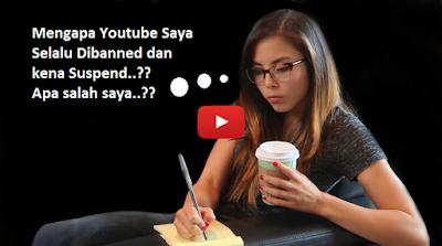 Inilah Penyebab Mengapa Channel Youtube Saya Selalu Suspend / ditangguhkan??