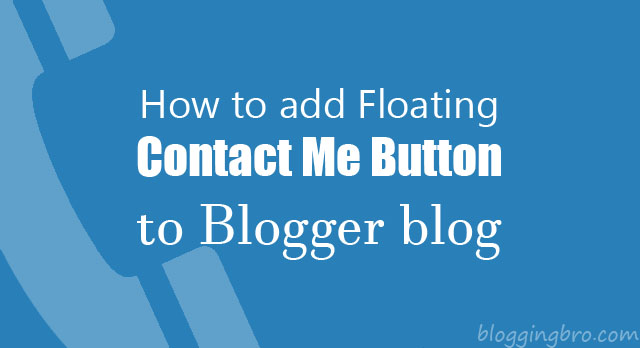 How to Add Floating Contact Me Button to Blogger blog
