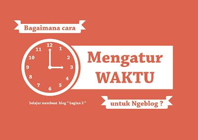 mengatur waktu ngeblog